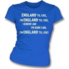 England 'Til I Die Womens Slim Fit T-Shirt