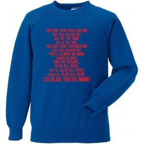 Glad All Over (Crystal Palace) Sweatshirt