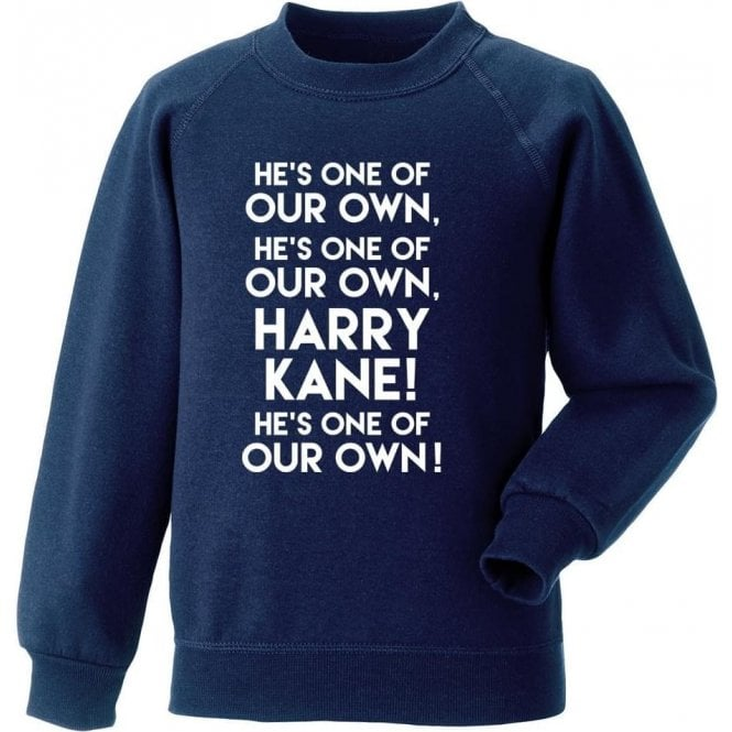 Harry Kane - He's One Of Our Own (Tottenham Hotspur) Sweatshirt