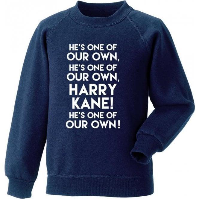 Harry Kane - He's One Of Our Own (Tottenham Hotspur) Sweatshirt