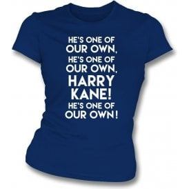 Harry Kane - He's One Of Our Own (Tottenham Hotspur) Womens Slim Fit T-Shirt