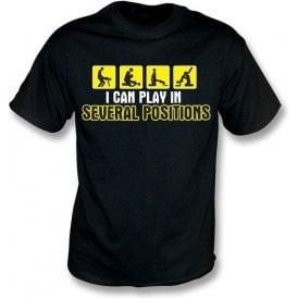I can play in several positions t-shirt