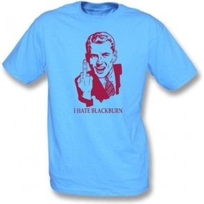 I Hate Blackburn T-shirt (Burnley)