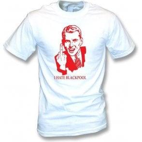 I Hate Blackpool T-shirt (Fleetwood)