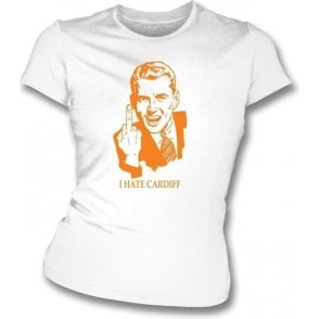 I Hate Cardiff Women's Slimfit T-shirt (Newport County)
