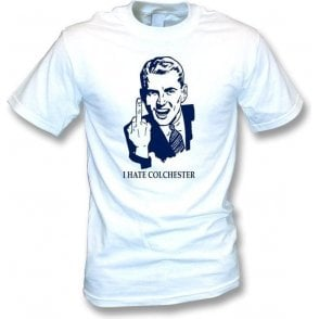 I Hate Colchester T-shirt (Sothend United)