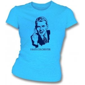 I Hate Colchester Women's Slimfit T-shirt (Wycombe Wanderers)