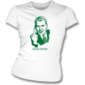 I Hate Exeter Women's Slimfit T-shirt (Plymouth Argyle)