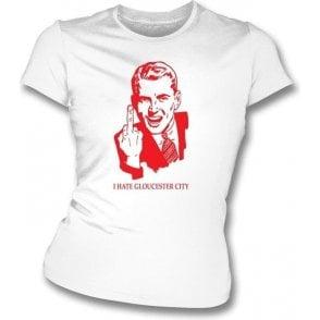 I Hate Gloucester City Women's Slimfit T-shirt (Cheltenham Town)
