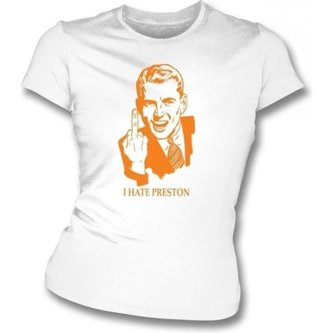 I Hate Preston Women's Slimfit T-shirt (Blackpool)