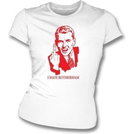 I Hate Rotherham Women's Slimfit T-shirt (Doncaster Rovers)
