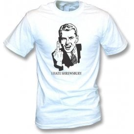I Hate Shrewsbury T-shirt (Hereford United)