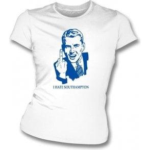 I Hate Southampton Women's Slimfit T-shirt (Portsmouth)