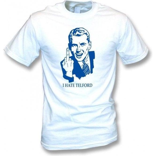 I Hate Telford T-shirt (Shrewsbury)