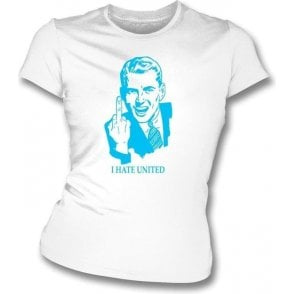I Hate United Women's Slimfit T-shirt (Man City)