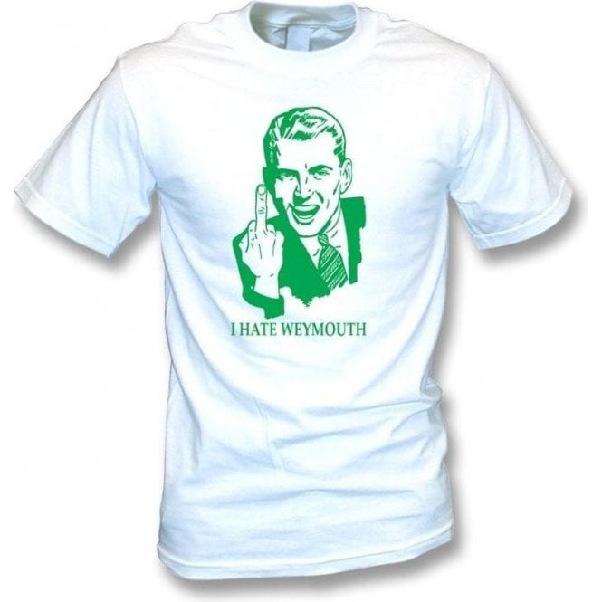 I Hate Weymouth T-shirt (Yeovil Town)