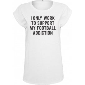 I Only Work To Support My Football Addiction Womens Extended Shoulder T-Shirt