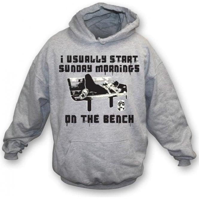 I usually start Sunday mornings on the bench hooded sweatshirt