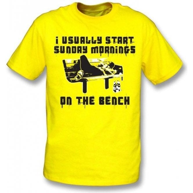 I usually start Sunday mornings on the bench t-shirt