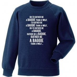 I'd Rather Be A Baggie Than A Wolf (West Brom) Sweatshirt