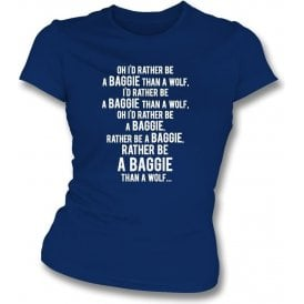 I'd Rather Be A Baggie Than A Wolf (West Brom) Womens Slim Fit T-Shirt