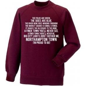 I'm Proud To Be (Northampton Town) Sweatshirt