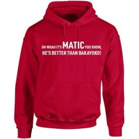 It's Matic You Know (Manchester United) Chant Hooded Sweatshirt