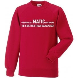 It's Matic You Know (Manchester United) Chant Sweatshirt