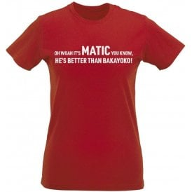 It's Matic You Know (Manchester United) Chant Womens Slim Fit T-Shirt