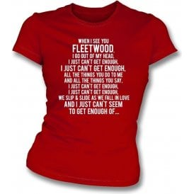Just Can't Get Enough (Fleetwood Town) Womens Slim Fit T-Shirt