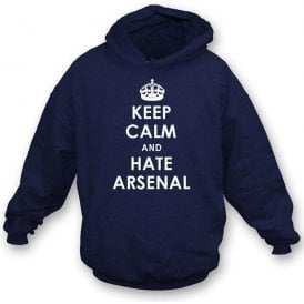 Keep Calm And Hate Arsenal Hooded Sweatshirt (Spurs)