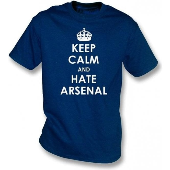 Keep Calm And Hate Arsenal T-shirt (Spurs)