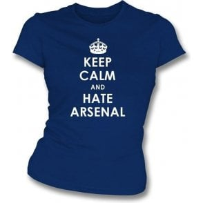 Keep Calm And Hate Arsenal Women's Slimfit T-shirt (Spurs)