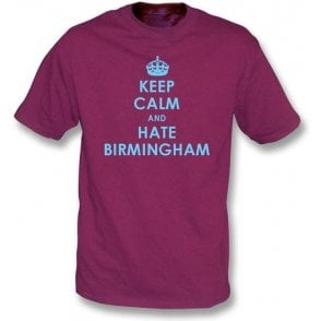 Keep Calm And Hate Birmingham T-shirt (Aston Villa)