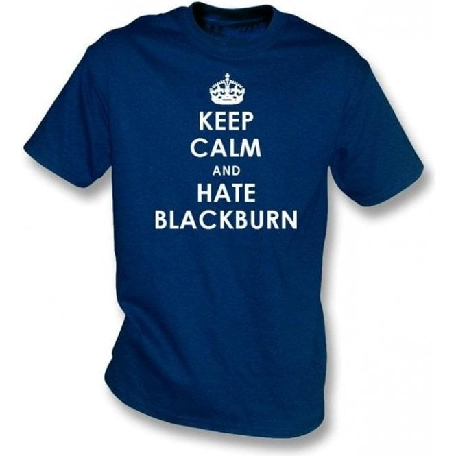 Keep Calm And Hate Blackburn T-shirt (Bolton Wanderers)