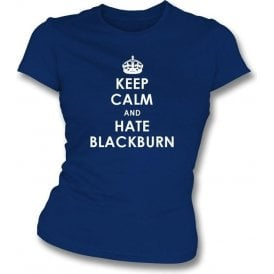 Keep Calm And Hate Blackburn Women's Slimfit T-shirt (Bolton Wanderers)