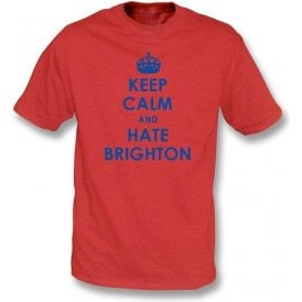 Keep Calm And Hate Brighton T-shirt (Crystal Palace)