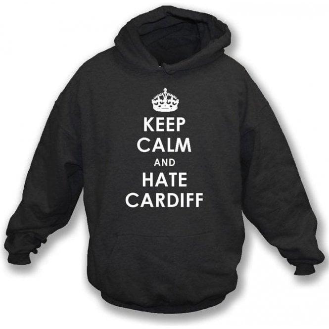 Keep Calm And Hate Cardiff Hooded Sweatshirt (Swansea City)