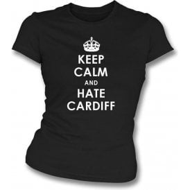 Keep Calm And Hate Cardiff Women's Slimfit T-shirt (Swansea City)