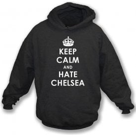 Keep Calm And Hate Chelsea Hooded Sweatshirt (Fulham)