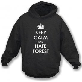 Keep Calm And Hate Forest Hooded Sweatshirt (Derby County)
