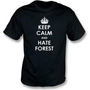 Keep Calm And Hate Forest T-shirt (Derby County)