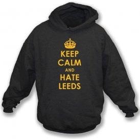 Keep Calm And Hate Leeds Hooded Sweatshirt (Hull City)