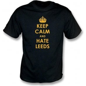 Keep Calm And Hate Leeds T-shirt (Hull City)