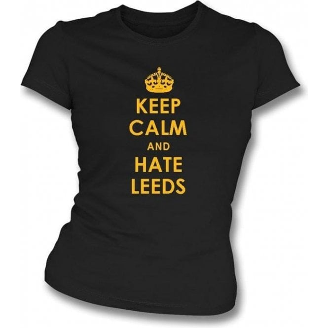 Keep Calm And Hate Leeds Women's Slimfit T-shirt (Hull City)