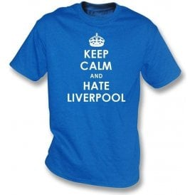 Keep Calm And Hate Liverpool T-shirt (Everton)