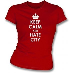 Keep Calm And Hate Man City Women's Slimfit T-Shirt (Man Utd)