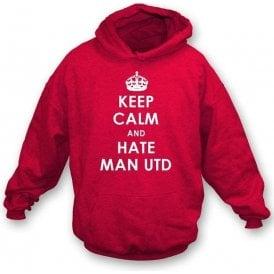 Keep Calm And Hate Man Utd Hooded Sweatshirt (Liverpool)