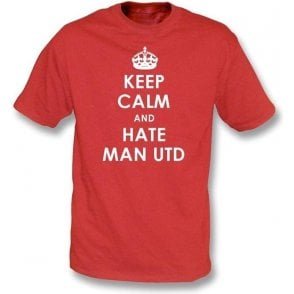 Keep Calm And Hate Man Utd T-shirt (Liverpool)