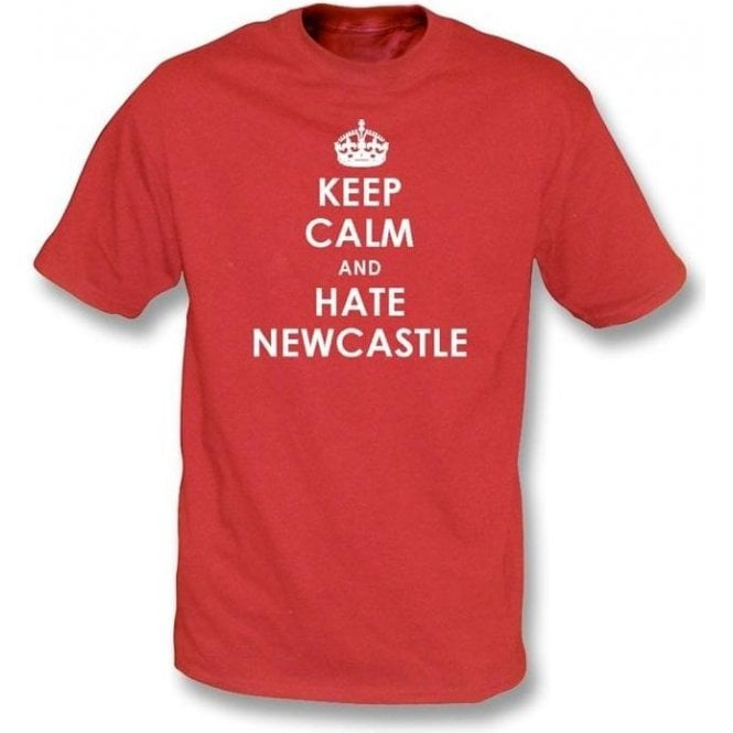 Keep Calm And Hate Newcastle T-shirt (Sunderland)